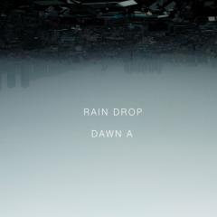 Rain Drop - Dawn.A