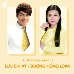 Những Bài Hát Song Ca Của Lưu Chí Vỹ & Dương Hồng Loan - Lưu Chí Vỹ, Dương Hồng Loan