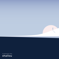 All Becomes Okay (EP) - Shallou