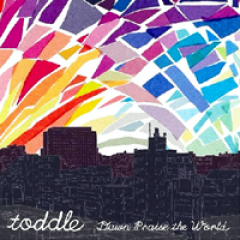 Dawn Praise The World - toddle