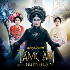 Tấm Cám Chuyện Huỳnh Lập Kể OST - Huỳnh Lập, Sơn Ngọc Minh, Lê Như Thùy