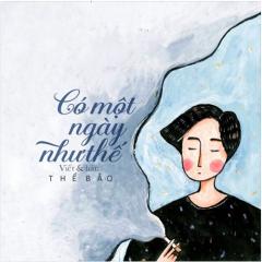 Có Một Ngày Như Thế (Single) - Thế Bảo