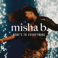Here's To Everything (Ooh La La) [Remixes] - EP - Misha B