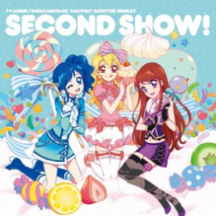 Aikatsu! Audition Single 2 - SECOND SHOW!