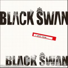 I Still Love You - Black Swan