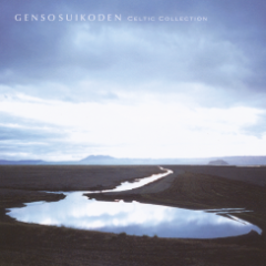 Genso Suikoden Music Collection ~Celtic Collection~ - Genso Suikoden