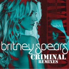 Criminal (Remixes) - EP - Britney Spears
