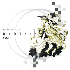 Rebirth Story II CD1 - FELT