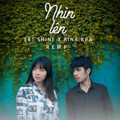 Nhìn Lên (Single) - SRT Shine, Rina Kpa