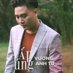 Ấp Úng (Single) - Vương Anh Tú