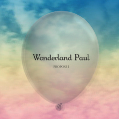Propose I - Wonderland Paul