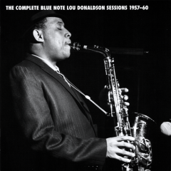 Complete Blue Note Lou Donaldson Sessions 1957-60 (CD3)