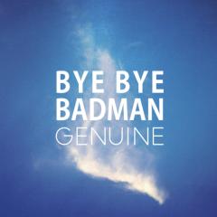 Genuine - Bye Bye Badman