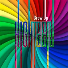 Grow Up - HIGHTEEN