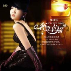 奢望幸福/ Sadness Love - Trần Khiết Nghi