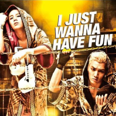 I Just Wanna Have Fun (Taiwan Version) - Team H
