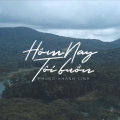 Hôm Nay Tôi Buồn (EDM Version) (Single)
