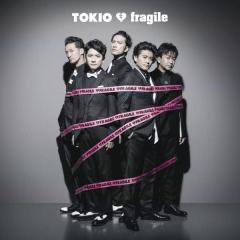 fragile - TOKIO