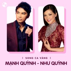 Những Bài Hát Song Ca Của Mạnh Quỳnh & Như Quỳnh - Như Quỳnh, Mạnh Quỳnh
