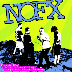 45 Or 46 Songs That Weren't Good Enough To Go On Our Other Records (CD4) - Nofx