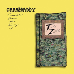 Excerpts From The Diary Of Todd Zilla - Grandaddy