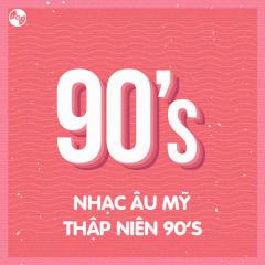 Nhạc Âu Mỹ Thập Niên 90's