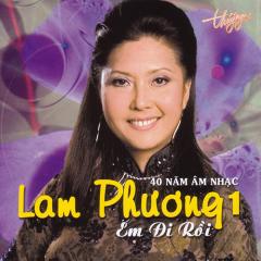 Em Đi Rồi (40 năm Âm nhạc Lam Phương 1)