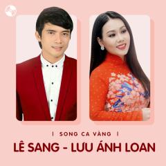 Những Bài Hát Song Ca Của Lê Sang & Lưu Ánh Loan - Lưu Ánh Loan, Lê Sang