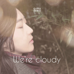 We're Cloudy
