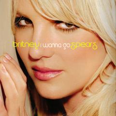 I Wanna Go - EP - Britney Spears