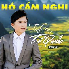 Tình Ca Tổ Quốc (Single) - Hồ Cẩm Nghi