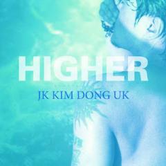 Higher - JK Kim Dong Wook