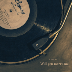 Will You Marry Me - Legacy