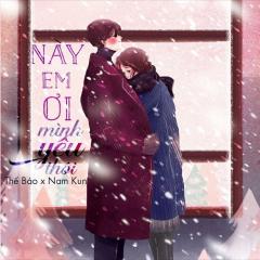 Này Em Ơi... Mình Yêu Thôi (Single) - Thế Bảo