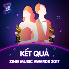 Kết Quả Zing Music Awards 2017 - Various Artists