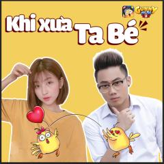 Khi Xưa Ta Bé (Parody) (Cover) (Single)