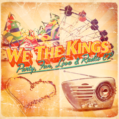 Party, Fun, Love & Radio - EP - We The Kings