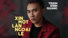Xin Một Lần Ngoại Lệ (Cover) - Trịnh Đình Quang