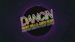 Dancin (Danny Avila & Jumpa Remix [Audio]) - Aaron Smith, Danny Avila, Jumpa, Luvli