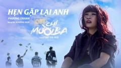 Hẹn Gặp Lại Anh (Chị Mười Ba OST) - Phương Thanh