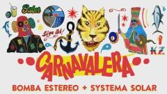Carnavalera (Audio) - Bomba Estéreo, Systema Solar