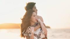 I Love You - Bảo Thy