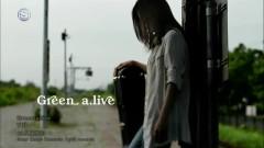 Green a.live [ENG SUB] - Yui