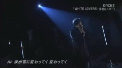 WHITE LOVERS (live) - GACKT