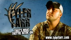 That's What They're Bitin' On - Tyler Farr