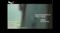 可惜不是你 / Đáng Tiếc Không Phải Là Anh (Vietsub) - Lương Tịnh Như