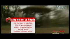 生有意義 / Sống Một Đời Có Ý Nghĩa (Anh Hùng Xạ Điêu 1983 OST) (Vietsub) - La Văn , Chân Ni