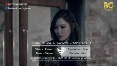 Mis-Match (Vietsub) - Shin Bora, Vasco