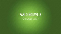 Finding You (Berlin Sessions) - Pablo Nouvelle