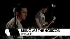 Throne (Live At Maida Vale) - Bring Me The Horizon